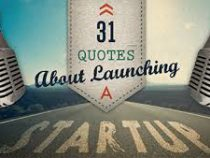 31-quotes-about-launching-a-startup
